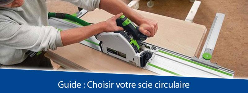 Guide   Comment choisir votre scie circulaire   29e13b30f010