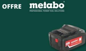 Metabo  Offre : 3ème batterie offerte pour l'achat d'un kit machine
